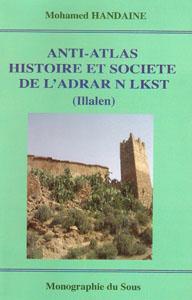 Anti-Atlas histoire et société de l'Adrar N Lkst de Dr. Handaine Mohamed