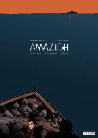 Amazigh - Itinéraire d'hommes libres