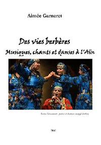 Des vies berbères - Musiques, chants et danses à l'Ain