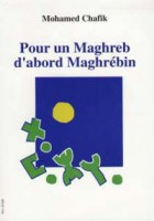 Pour un Maghreb d'abord maghrébin